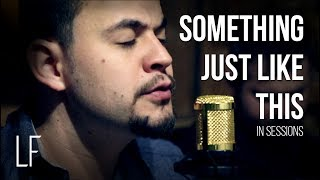 Something Just Like This - The Chainsmokers & Coldplay (Lucas Fozzati cover) || IN SESSIONS