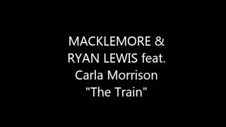 "MACKLEMORE & RYAN LEWIS ""The Train"" feat. Carla Morrison Lyrics"