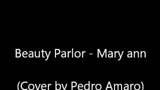 Beauty Parlor - Mary Ann ( Guitar & Singing Cover )