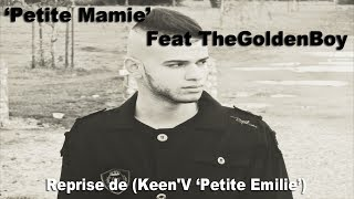 """Petite Mamie - Feat The Golden Boy - Reprise de (Keen'V """"Petite Émilie)"""