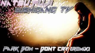 Park Bom | DONT CRY (Natsu Fuji Remix) | @Natsu_Fuji_SG