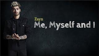 Zayn - Me, Myself and I (Beyoncé Cover)(Lyrics)