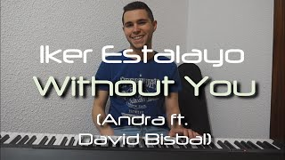 Andra ft. David Bisbal - Without You (Piano Cover)