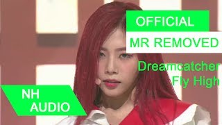 [MR Removed] Dreamcatcher - Fly High (날아올라)