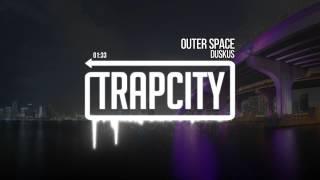 Duskus - Outer Space