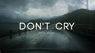 Don't Cry - Sad Deep Piano Rap Instrumental Beat 2017 I Prod. EDOBY