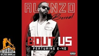 Alonzo Bereal ft. E-40 - Bout Us [Thizzler.com]