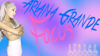 Ariana Grande - Focus (Lyrics)
