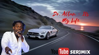 Dr Alban  it's my life remix