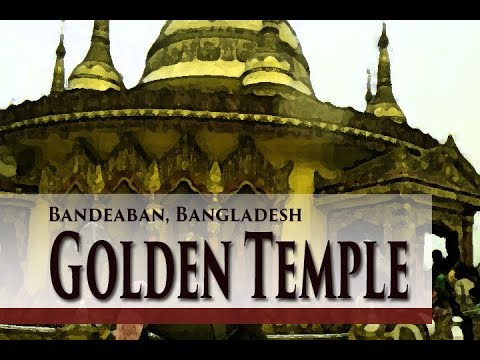 The Budhha Dhatu Jadi (Golden temple), Bangladesh.