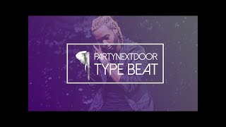 PARTYNEXTDOOR x Bryson Tiller Type Beat 2017 - Foreign Girl | Prod. by AIRAVATA x David Wud