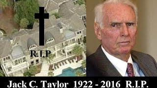 Jack C. Taylor Dead at age 94 Billionaire and Businessman Dead RIP