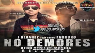 J Alvarez Ft. Farruko - No Demores (Prod. By Musicologo Y Menes) ★Reggaeton 2012★