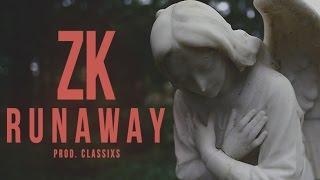 ZK - Runaway (Prod. Classixs)