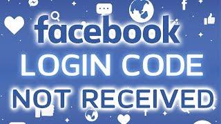 Facebook Login Problem: Login Code Not Received (Instant Fix) | facebook.com Login