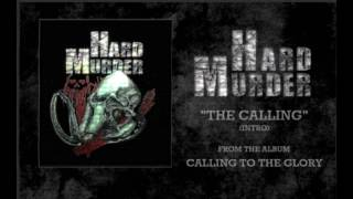 "Hard Murder - ""The Calling"" (Intro)"