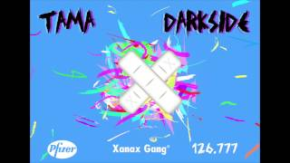 XANAXGANG - TAMA ft DARKSIDE 126.777