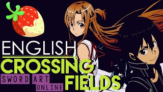 [Sword Art Online] Crossing Fields (English Cover by Rikatwoo)