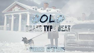 [FREE] Drake Type Beat 2017 - Cold (Prod. By Sm Beats)