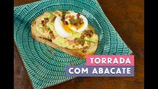 Receita - A melhor torrada com abacate