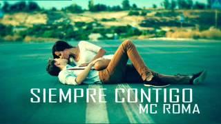 ♥♥ SIEMPRE CONTIGO rap romantico 2015-2016 ♥ ♥ MC ROMA ♥♥ RAP ROMANTICO RAP DE AMOR ♥