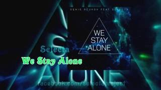 DENIS REUKOV feat SELECTA - We stay alone (official realese)[AUDIO]