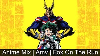 Anime Mix [ Amv ] Fox On The Run