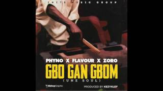 """Flavour ft Zoro & Phyno- """"GBO GAN GBOM (Une Soul)"""""""