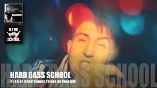 Hard Bass School - Russian Underground (ReactoR Video)