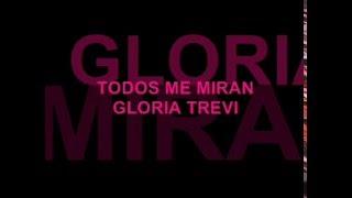 TODOS ME MIRAN letra (GLORIA TREVI)