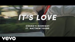 Cosmo's Midnight ft. Matthew Young - It's Love