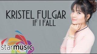 Kristel Fulgar - If I Fall (Official Lyric Video)