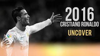Cristiano Ronaldo - Uncover | Skills & Goals | 2016