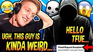 Tfue Decided To SEND A FRIEND REQUEST To This WEIRD Guy & PLAY A GAME With Him AFTER THIS HAPPENED!
