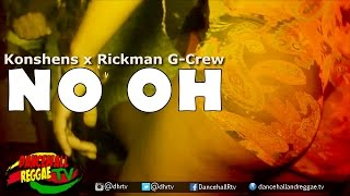 Konshens - No Oh (ft Rickman) [Official Music Video] ▶Soca ▶Dancehall 2016