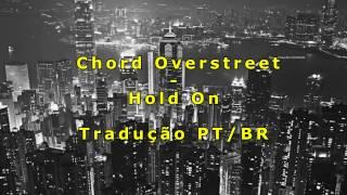 Chord Overstreet - Hold On | Tradução Pt-Br