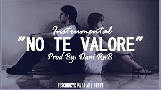 (CON COROS) NO TE VALORE - Instrumental De Rap Romantico Con Coro 2019 | Piano Sad | DaniRnB