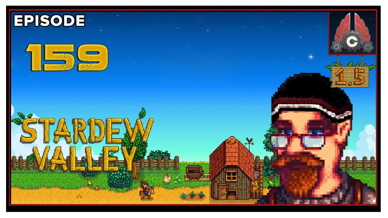 CohhCarnage - CohhCarnage Plays Stardew Valley Patch 1.5 - Episode 159