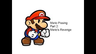 Mario Pissing Part 2: Mario's Revenge