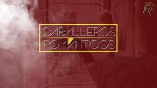 Caballeros Románticos - En Que Me Equivoqué (Lyric Video)