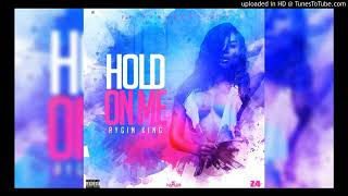 Rygin King - Hold On Me - (January 2019) Official Audio