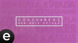 Ayy (Ben Hala Rüyada) (Oğuzhan Koç) Official Lyric Video - Şarkı Sözleri #oğuzhankoç #ayy