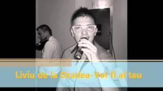 Liviu de la Oradea-Voi fi al tau(2013)