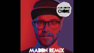 Mark Forster - Chöre (MADDN Remix)