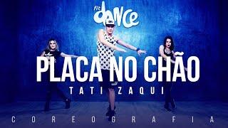 Placa no Chão - Tati Zaqui | FitDance TV (Coreografia) Dance Video
