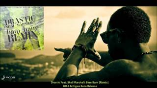 "Drastic Feat. Shal Marshall - Bam Bam (REMIX) ""2014 Antigua Soca"""