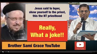 58E- Answering Fr. Daoud Lamei, Christ respected Priesthood, healing the leper, Brother Sami Grace