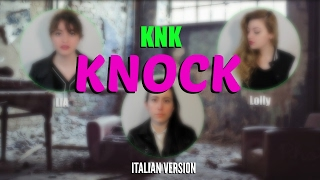KNK (크나큰) - KNOCK | Italian Version [Lolly, Mire, Panda]