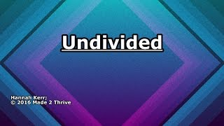 Undivided - Hannah Kerr - Lyrics
