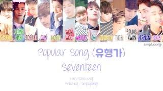 SEVENTEEN [세븐틴] - Popular Song [유행가] (Color Coded Lyrics | Han/Rom/Eng)
